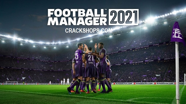 Football Manager 2021 Crack + Torrent Full Version For PC